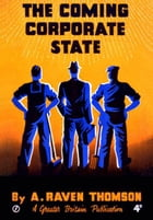 Coming Corporate State by Alexander Raven Thomson