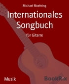 Internationales Songbuch: für Gitarre by Michael Moehring
