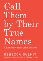Call Them by Their True Names Cover Image