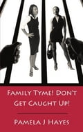 Family Tyme! Don't Get Caught Up! abd72150-0c54-40fb-a181-5bc82308a526