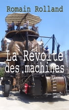La Révolte des machines by Romain Rolland