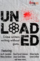 Unloaded: Crime Writers Writing Without Guns