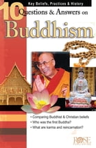 10 Questions And Answers On Buddhism by Rose Publishing