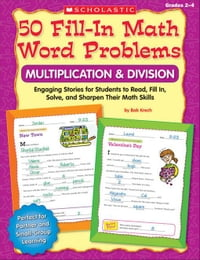 50 Fill-in Math Word Problems: Multiplication & Division, Grades 2-4: Engaging Story Problems for…