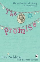 The Promise: The Moving Story of a Family in the Holocaust by Barbara Powers