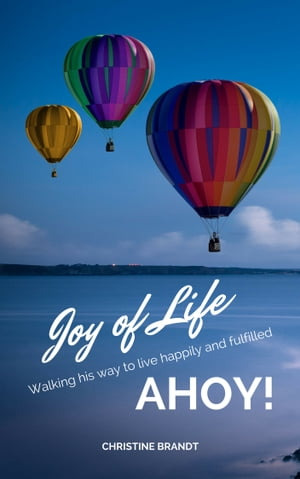 Joy of Life AHOY!: Walking his way to live happily and fulfilled