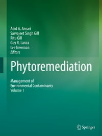 Phytoremediation: Management of Environmental Contaminants, Volume 1