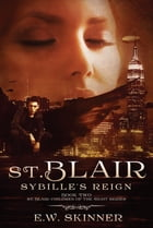 St. Blair: Sybille's Reign: Sequel to St. Blair: Children of the Night by E.W. Skinner
