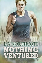 Nothing Ventured by Jay Northcote