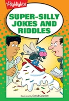 Super-Silly Jokes and Riddles by Highlights for Children