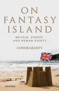 On Fantasy Island: Britain, Europe, and Human Rights