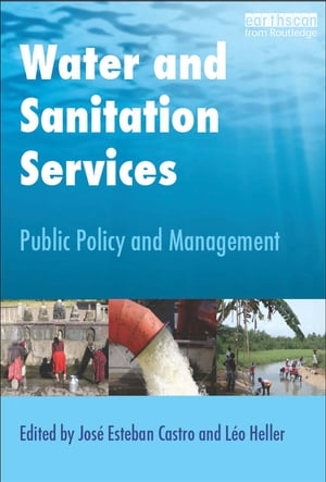 Water and Sanitation Services Public Policy and Management