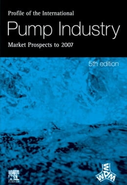 Book Profile of the International Pump Industry - Market Prospects to 2007 by Reidy, R.