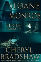 Sloane Monroe Series Boxed Set, Books 1-6 by Cheryl Bradshaw