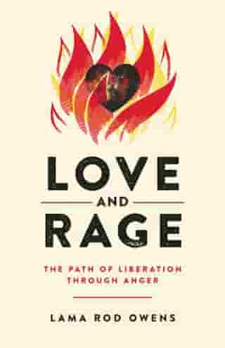 Love and Rage: The Path of Liberation through Anger de Lama Rod Owens