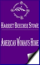 American Woman's Home by Harriet Beecher Stowe