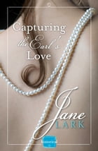 Capturing the Earl's Love: A free Novella by Jane Lark