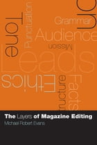 The Layers of Magazine Editing by Michael Robert Evans
