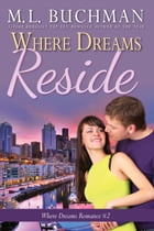 Where Dreams Reside: a Pike Place Market Seattle romance by M. L. Buchman