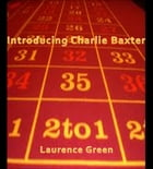 Introducing Charlie Baxter by Laurence Green
