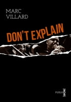 Don't explain by Marc Villard