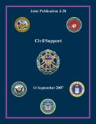 Civil-Military Operations: Joint Publication 3-57 by Chairman of the Joint Chiefs of Staff