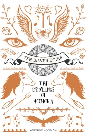 Ten Silver Coins: The Drylings of Acchora