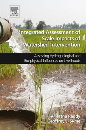 Integrated Assessment of Scale Impacts of Watershed Intervention Assessing Hydrogeological and Bio-physical Influences on Livelihoods