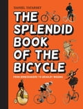 The Splendid Book of the Bicycle 6a34edb7-da92-4677-9833-655f1b6d6dbd