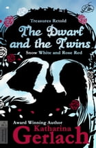 The Dwarf and the Twins: Snow White and Rose Red by Katharina Gerlach