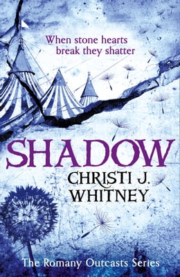 Book Shadow (The Romany Outcasts Series, Book 2) by Christi J. Whitney