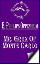 Mr. Grex of Monte Carlo (Illustrated) by E. Phillips Oppenheim