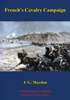 French's Cavalry Campaign by John George Maydon