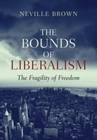 The Bounds of Liberalism: The Fragility of Freedom