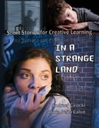 In a Strange Land: Short Stories for Creative Learning by Andrzej Cirocki