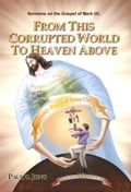 9788928220410 - Paul C. Jong: SERMONS ON THE GOSPEL OF MARK (II) - FROM THIS CORRUPTED WORLD TO HEAVEN ABOVE - 도 서