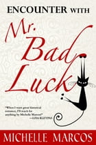 Encounter with Mr. Bad Luck by Michelle Marcos