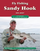 Fly Fishing Sandy Hook, New Jersey: An Excerpt from Fly Fishing the Mid-Atlantic by Beau Beasley