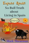Expats Spain: No Bull Truth about Living In Spain 9f0aaefe-fab5-4043-9333-0f92067bc361