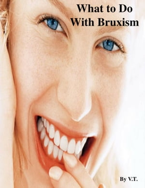 What to Do With Bruxism