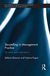 Storytelling in Management Practice: Dynamics and Implications
