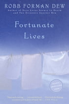 Fortunate Lives: A Novel