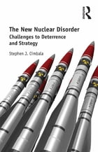 The New Nuclear Disorder: Challenges to Deterrence and Strategy