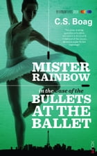 The Case of the Bullets at the Ballet by CS Boag