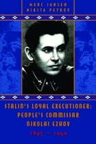 Stalin's Loyal Executioner: People's Commissar Nikolai Ezhov, 1895-1940 by Marc Jansen