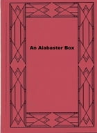 An Alabaster Box by Florence Morse Kingsley