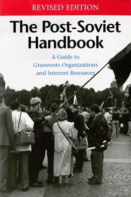 Book The Post-Soviet Handbook: A Guide to Grassroots Organizations and Internet Resources by Ruffin, M. Holt