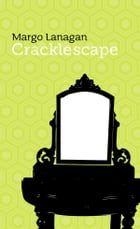 Cracklescape by Margo Lanagan