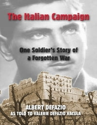 The Italian Campaign: One Soldier's Story of a Forgotten War