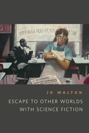 Escape to Other Worlds with Science Fiction: A Tor.Com Original by Jo Walton